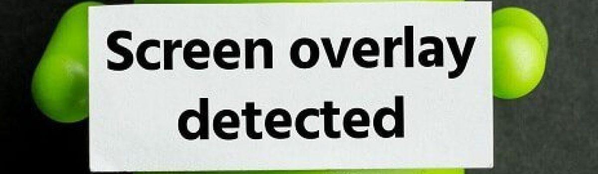"""ارور """"Screen overlay detected""""چیست و چگونه آن را برطرف کنیم؟"""