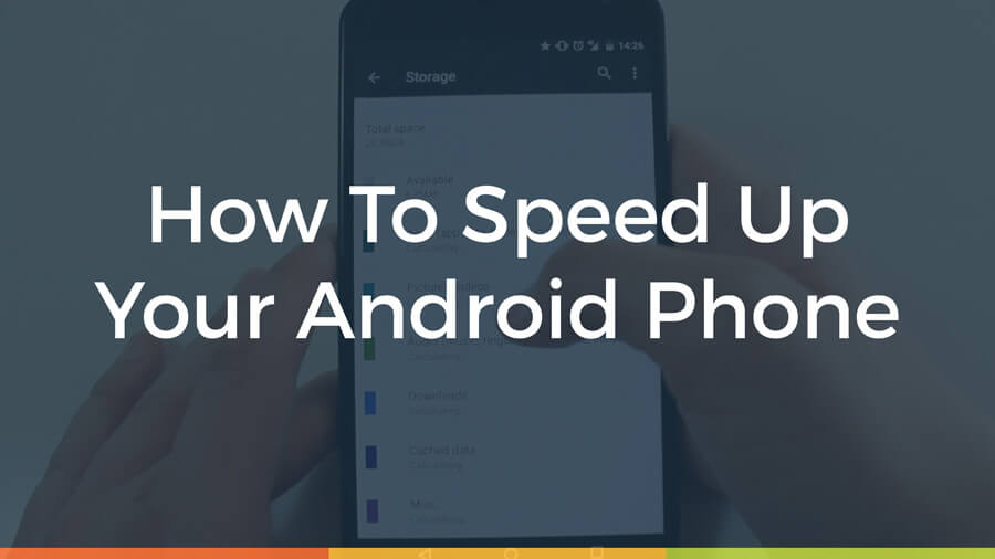 افزایش سرعت عملکرد گوشی اندروید