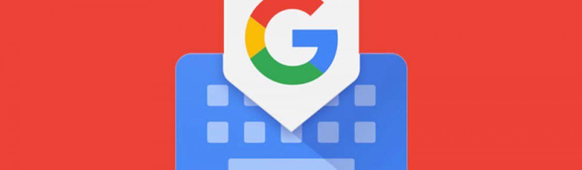 چرا باید کیبورد مجازی گوگل (Gboard) رادر آیفون خود نصب کنیم؟
