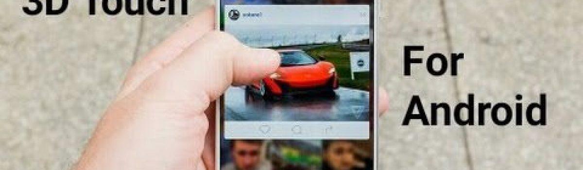 پیادهسازی و استفاده از تاچ سه بعدی آیفون در اندروید ۳D Touch